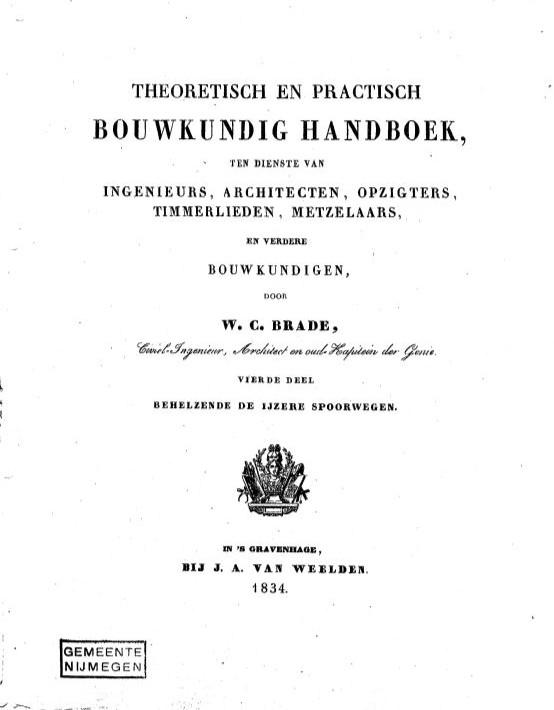 V441 Theoretisch en Practisch BOUWKUNDIG HANDBOEK ten dienste van Ingenieurs, Architecten, Opzigters, Timmerlieden, Metzelaars, en verdere Bouwkundigen door W.C.Brade.