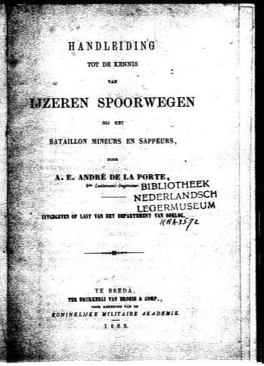Handleiding tot de kennis van ijzeren spoorwegen bij het bataillon mineurs en sappeurs, 1868.