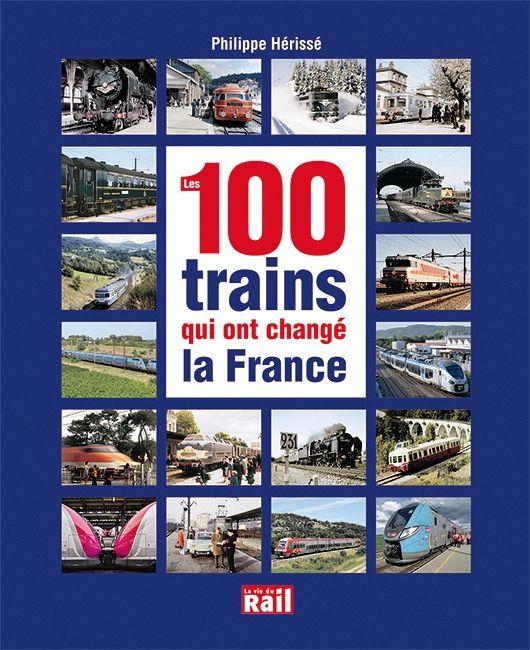 100 Trains qui ont changé la France