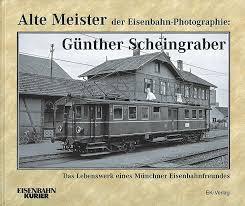 Alte Meister der Eisenbahn Günther Scheingraber