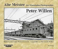 Alte Meister der Eisenbahn Photographie Peter Willen