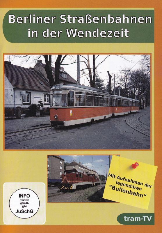 Berliner Straßenbahnen in der Wendezeit