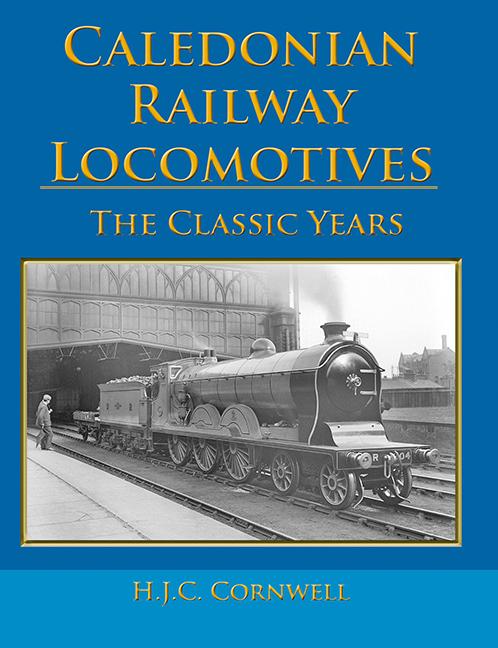 Caledonian Railway Locomotives: The Formative Years
