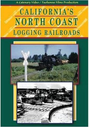 California's North Coast Logging Railroads
