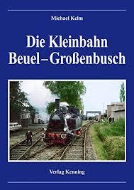 Die Kleinbahn Beuel-Grossenbusch