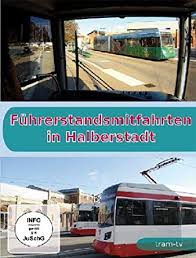 Führerstanmitfahrten in Halberstad