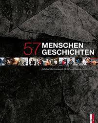 Gotthard 57 Menschen 57 Geschichten