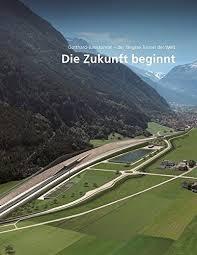 Gotthard Basistunnel die Zukunft beginnt