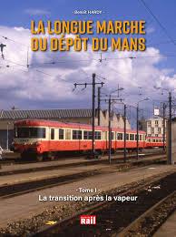 La longue marche du dépôt du Mans, tome 1