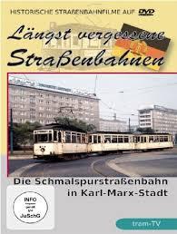 Längst vergessene Strassenbahnen Karl Marx Stadt