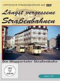 Längst vergessene Strassenbahnen Wuppertal