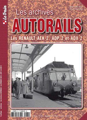 Les archives Autorails n° 2 : Les Renault AEK2, ADP2 et ADX2