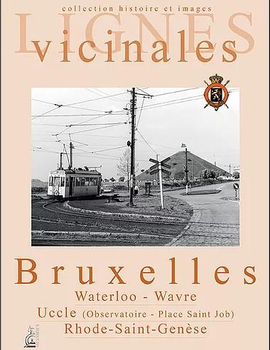 Lignes vicinales Bruxelles - Waterloo - Wavre -Uccle - Rhode- Saint Genèse
