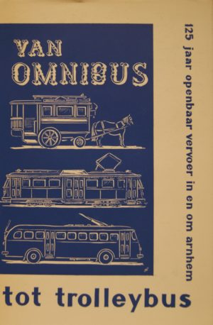 NVBS reeks 2 Van omnibus tot trolleybus, Arnhem