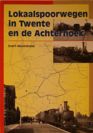 NVBS reeks 30 Lokaalspoorwegen in Twente en de Achterhoek
