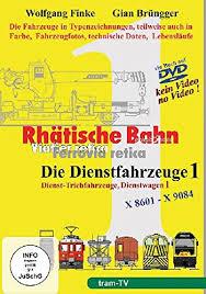 Rhätische Bahn. Dienstfahrzeuge 1
