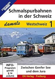 Schmalspurbanen in der Schweiz damals 1