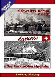 Schweizer Dampf + Die Furka Oberalp damals