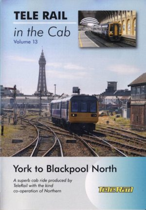 Telerail in the cab 13 York to Blackpool North 3 DVD's