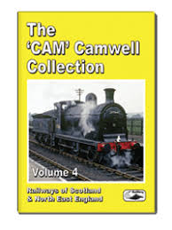 The camwell collection vol4 Railways of Scotland & North East England