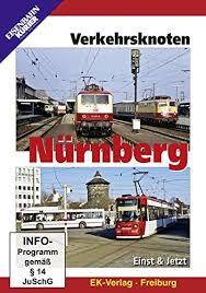"""Verkehrsknoten N""""rnberg Einst ubd Jetzt"""