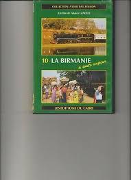 Vidéo Rail Evasion No 10; Birmani