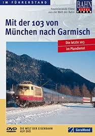 Mit der 103 von München nach Garm