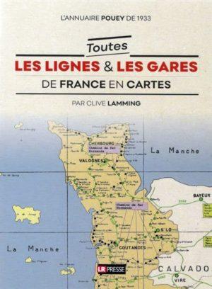 Toutes les lignes & les gares de France en cartes (l'annuaire Pouey de 1933)