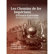les chemins de ferinpériaux d'Alsace- Lorraine