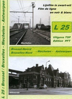 Lijnstudiefilm L25 Brussel Noord – Mechelen – Antwerpen C
