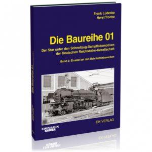 Baureihe 01 - Band 2 - Der Star unter den Schnellzug-Dampflokomotiven der Deutschen Reichsbahn-Gesellschaft / Einsatz bei den Be