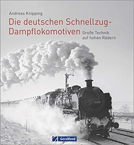 Die Deutsche Schnellzug Dampflokomotiven
