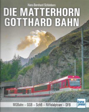 Die Matterhorn-Gotthard-Bahn - MGB - GGB - SchB - Riffelalptram - DFB