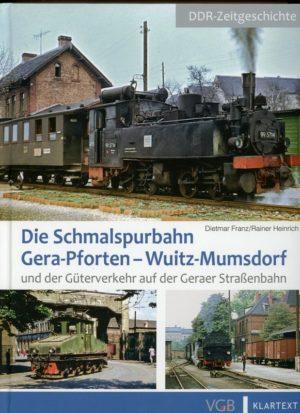 Die Schmalspurbahn Gera -Pforten - Wuitz - Mumsdorf und der Güterverkehr auf der Geraer Strassenbahn