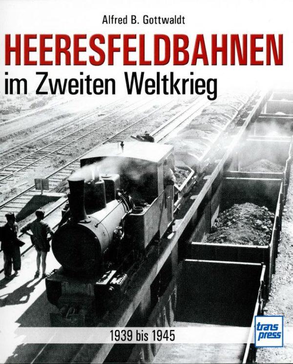 Heeresefeldbahnen im Zweiten Weltkrieg: 1939 bis 1945