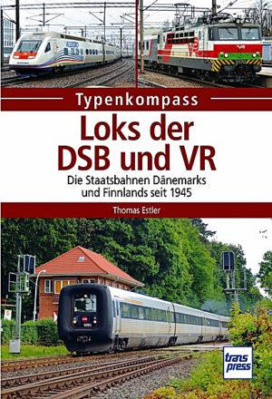 Loks der DSB und VR - Die Staatsbahnen Dänemarks und Finnlands seit 1945