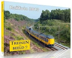 Treinen in Beeld 9; Railfoto 2013