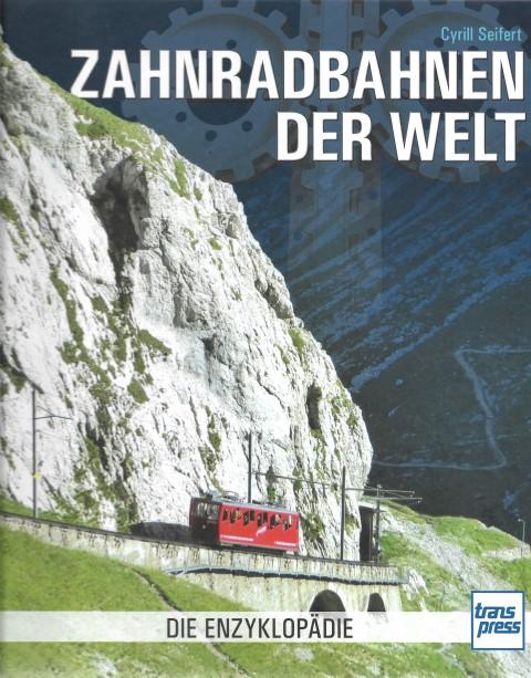 Zahnradbahnen der Welt (Die Enzyklopädie)