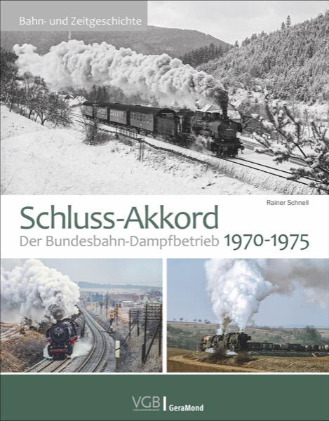 Schluss-Akkord - Der DB-Dampfbetrieb 1970-1975
