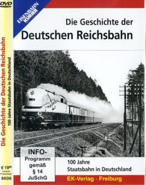 Die Geschichte der Deutschen Reichsbahn