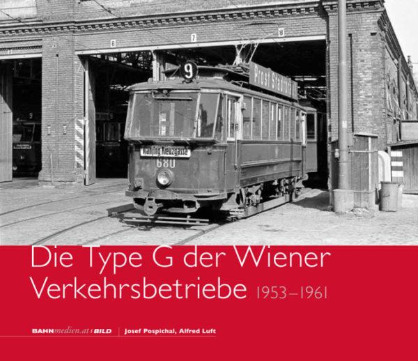 B17 - Die Type G der Wiener Verkehrsbetriebe – 1953 bis 1961