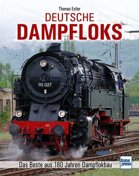 Deutsche Dampfloks – Das Beste aus 180 Jahren Dampflokbau