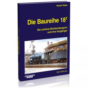 Die Baureihe 18.1 - Die schöne Württembergerin und ihre Vorgänger