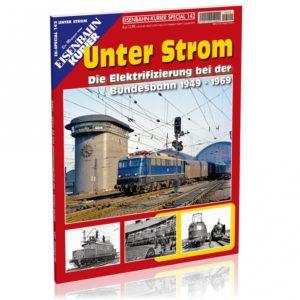 EK-Special 142 - Unter Strom - Die Elektrifizierung bei der Bundesbahn 1949-1969