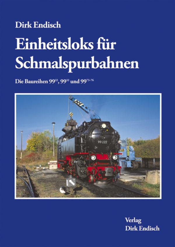 Einheitslokomotiven für Schmalspurbahnen - Die Baureihen 99.22, 99.32 und 99.73-76