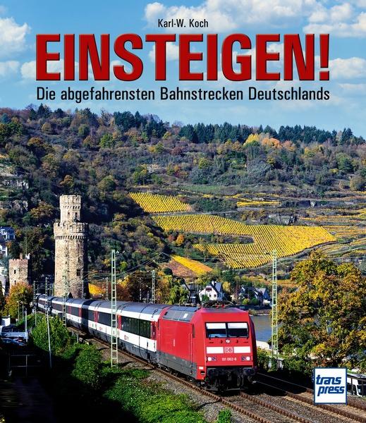 Einsteigen! Die abgefahrensten Bahnstrecken Deutschlands