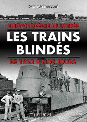 Les Trains Blindes de 1825 à nos jours