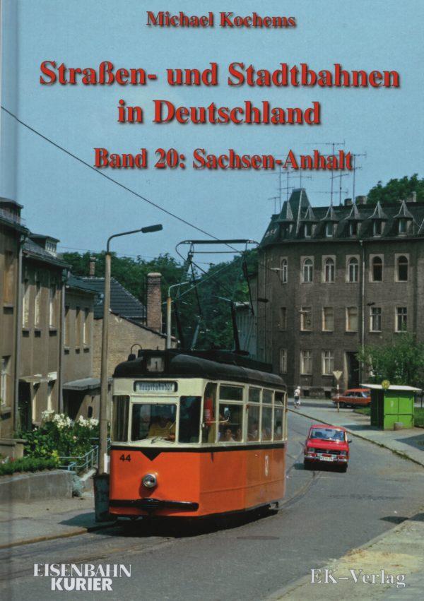 Strassen und Stadtbahnen Band 20 Sachsen Anhalt