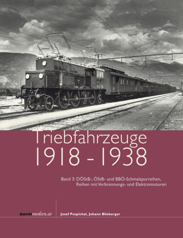 Triebfahrzeuge 1918 bis 1938 Band 3: Die DÖStB-, ÖStB- und BBÖ-Schmalspurreihen, Reihen mit Verbrennungs- und Elektromotoren