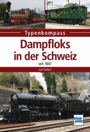 Typenkompass – Dampfloks in der Schweiz – seit 1847